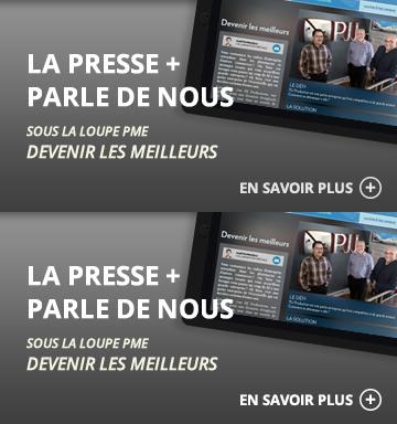 La Presse + parle de nous - Sous la loupe PME - Devenir les meilleurs
